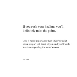 If You Rush Your Healing, You'll Miss the Point