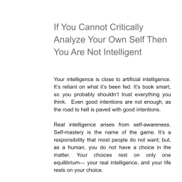 If You Cannot Critically Analyze Your Own Self, Then You Are Not Intelligent